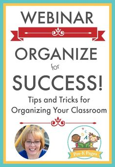 WEBINAR: Organize for Success! A 60 minute training that will take you from chaos to control. From a natural disaster area to an organized oasis. From hoarder to hero. Perfect for Preschool, Pre-K, TK, JK, SK, Head Start, Childcare and Kindergarten Teachers!- Pre-K Pages