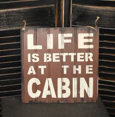 LIFE is Better at the CABIN Sign/Lake by TheGingerbreadShoppe, $19.95