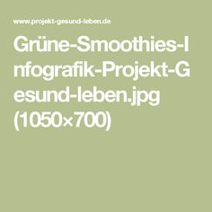 Grüne-Smoothies-Infografik-Projekt-Gesund-leben.jpg (1050×700)