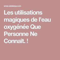 Les utilisations magiques de l'eau oxygénée Que Personne Ne Connaît. ! Aide Ménagère, Cleaning, Diy, Fresh, Education, Shopping, Tips And Tricks, Magnesium Chloride, Bricolage