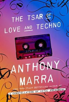 """The Tsar of Love and Techno by Anthony Marra. """"You know those books that make you lower the pages for a moment? Where you don't cry but you feel the heaviness of the moment on your chest? Tsar of Love and Techno is classified as a work of short stories but the interwoven art of the piece is something I have never seen before. I was constantly caught off guard, and my emotions were inexplicably tethered to the characters."""" -O'Fallon librarian"""