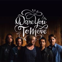 Dare You To Move was the first Switchfoot song I ever heard