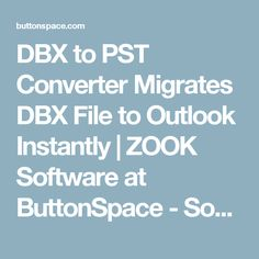 DBX to PST Converter Migrates DBX File to Outlook Instantly | ZOOK Software at ButtonSpace - Social Media Buttons | Social Network Buttons | Share Buttons