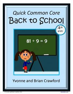 For 4th grade - Back to School Quick Common Core is a packet of ten different math worksheets featuring a fun back to school theme.