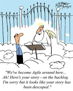 """Angel at the gates of heaven: """"We've become Agile around here. Here's your story - on the backlog. I'm sorry but it looks like your story has been descoped. Funny Quotes, Funny Memes, Hilarious, Qoutes, Work Memes, Work Humor, Agile User Story, Programming Humor, Tech Humor"""