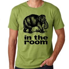 Elephant in the room men's tshirt. $16.00 from www.elephantthings.com