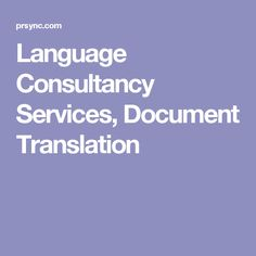 Language Consultancy Services, Document Translation