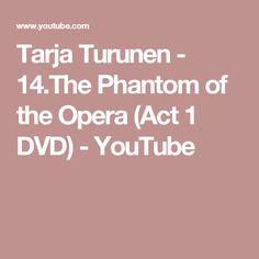 Tarja Turunen - 14.The Phantom of the Opera (Act 1 DVD) - YouTube