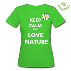 """T-shirt donna personalizzata """"Keep Calm and Love Nature"""""""