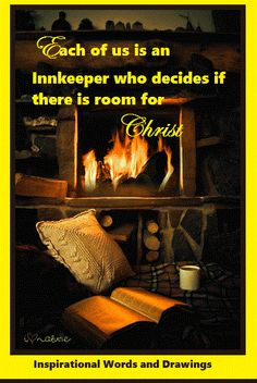 Each of us is an Innkeeper who decides if there is room for Christ