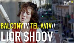 LIOR SHOOV - I DON'T WANT TO BE A STAR (BalconyTV)