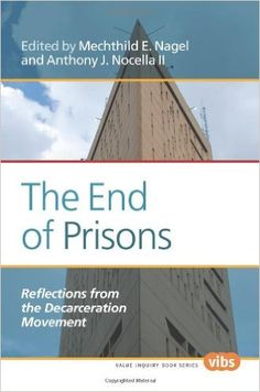 Editor: Mechthild E. Nagel, Philosophy and Africana Studies departments; End of Prisons: Reflections from the Decarceration Movement
