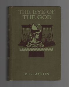 The Eye of the God by B. G. Aston 1930's Lost Race Adventure Fantasy novel