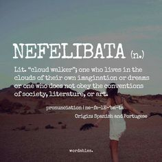 """nefelibata (n.) 