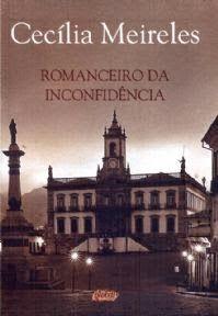 """Brasil, meu Brasil Brasileiro"": Nossa Literatura - Romanceiro da Inconfidência, Cecília Meireles"