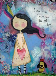 Relax Art Print - Slow down - You Got this - Gift for Daughter-Inspirational Gift for Girl - Gift from mom - My best wallpaper list Kunstjournal Inspiration, Art Journal Inspiration, Art Journal Pages, Gifts For Girls, Girl Gifts, Relaxing Art, Animal Art Prints, 1 Gif, Funky Art