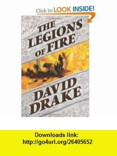 The Legions of Fire (The  of the Elements) David Drake , ISBN-10: 0765320789  ,  , ASIN: B005FOGQAE , tutorials , pdf , ebook , torrent , downloads , rapidshare , filesonic , hotfile , megaupload , fileserve