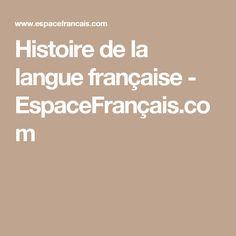 Histoire de la langue française - EspaceFrançais.com