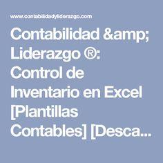 Contabilidad & Liderazgo ®: Control de Inventario en Excel [Plantillas Contables] [Descarga gratis]