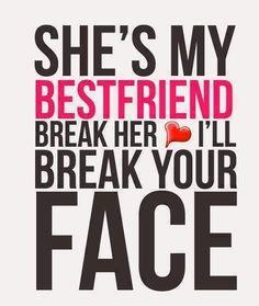 She's my best friend. If you break her heart I will break your face @Alexandra @Sachi K.