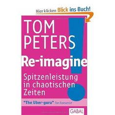Re-Imagine! — Tom Peters [deutsch]