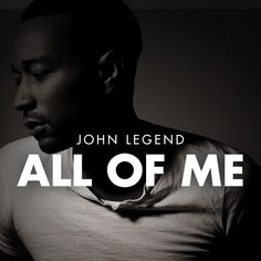 all of me john legend - Buscar con Google