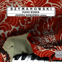 Piano Works by Szymanowski on NuPlays