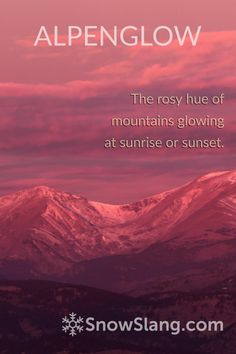 See photos and learn the origin, meaning, and cause of alpenglow, a rosy hue seen on mountains around sunrise and sunset.
