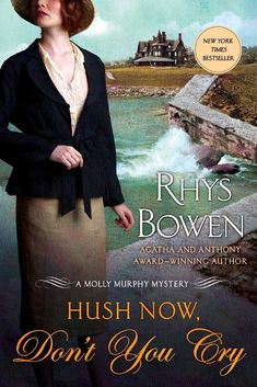 Rhys Bowen - Hush Now, Don't You Cry