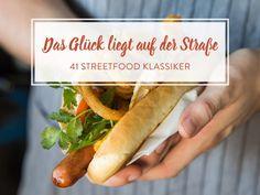 41 grandiose Streetfood Rezepte aus fast aller Welt