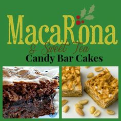 MacaRona And Sweet Tea Holiday Edition: Candy Bar Cakes (Payday and Snickers)
