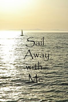 This beautiful Beach Wedding Quote reads Sail Away with Me and has been added to this lovely photograph of a sailboat at sunset.  The photograph is