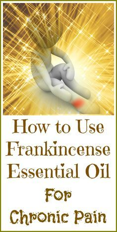 How to use frankincense essential oil for chronic pain.