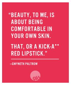 Gwyneth Paltrow- Beauty Quote