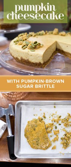 Impress your guests on Thanksgiving day with Marcela Valladolid's stunning pumpkin cheesecake topped with shards of pumpkin-brown sugar brittle.
