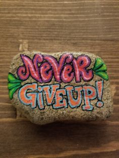 Never Give Up Painted Rock Stone Crafts, Rock Crafts, Diy Arts And Crafts, Pebble Painting, Pebble Art, Stone Painting, Painted Pavers, Hand Painted Rocks, Rock Sayings