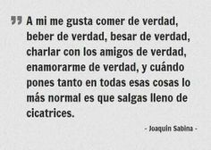 A mi me gusta comer de verdad... -Joaquin Sabina