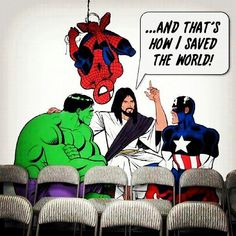 Jesus, the real Superhero.