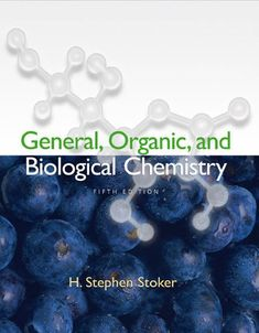 Free Download General, Organic, and Biological Chemistry (5th edition) by H. Stephen Stoker in .pdf https://chemistry.com.pk/books/general-organic-and-biological-chemistry-5e/
