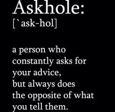 Bahaha! We all have that friend who is a total askhole!