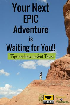 Tips for Planning Your Next Epic Adventure - Peanuts or Pretzels #Travel #Adventure #Planning