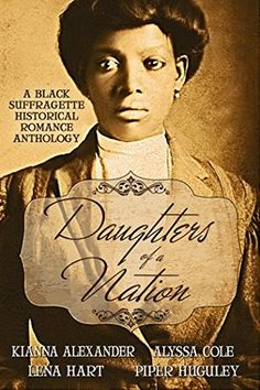 If you enjoy history, this is a good read with different takes on black women suffrage. I liked how the authors approached their stories from different angles. We have heroines from so called good backgrounds, two parent homes, single mother families, basically raised themselves, who end up in the city, territories or the south and with black or non black heroes. All based around suffrage, the authors also include a bibliography which was cool. There were a few books on the list I had…