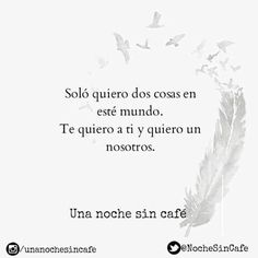 80 Best Una Noche Sin Cafe Images Love Spanish Quotes