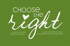 """Free 2012 Primary Theme Printable in several colors """"Choose The Right"""""""