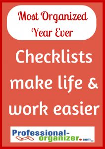 Your Most Organized Year Ever Use #checklists for work and home.  Streamline your life