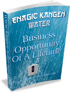 Enagic Kangen Water Business Opportunity Of A Lifetime www.kangendemo.com www.healthybydannorris.com