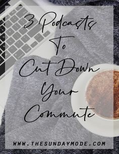 3 Podcasts To Cut Down Your Commute / www.thesundaymode.com