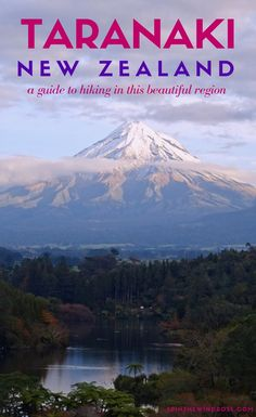 A guide to hiking in Taranaki, New Zealand   Spin the Windrose