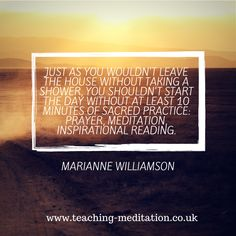 Making meditation part of your everyday routine Marianne Williamson Inspirational Readings, Marianne Williamson, Meditation Quotes, Take A Shower, Start The Day, Letter Board, Appreciation, Prayers, At Least