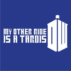 "Dr Who / Doctor Who ""My Other Ride Is A Tardis"" Vinyl Decal - Car. $5.00, via Etsy."